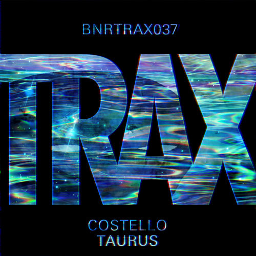 Costello Cover TAURUS - BNRTRAX037 mdef
